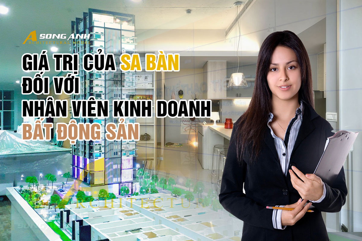 Giá trị của sa bàn đối với nhân viên kinh doanh bất động sản